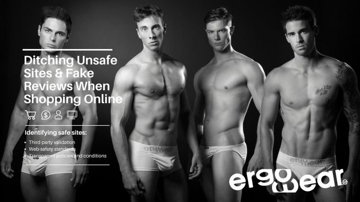 Ditch Unsafe Sites & Fake Reviews When Shopping Online. How do you identify a safe site when shopping for men's underwear online? And how can you tell a real review from a fake one? We teach you how.