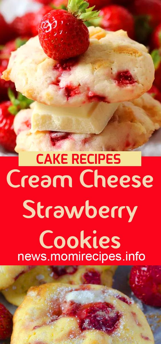 Cream Cheese Strawberry Cookies Cookie Recipes Chocolate Chip