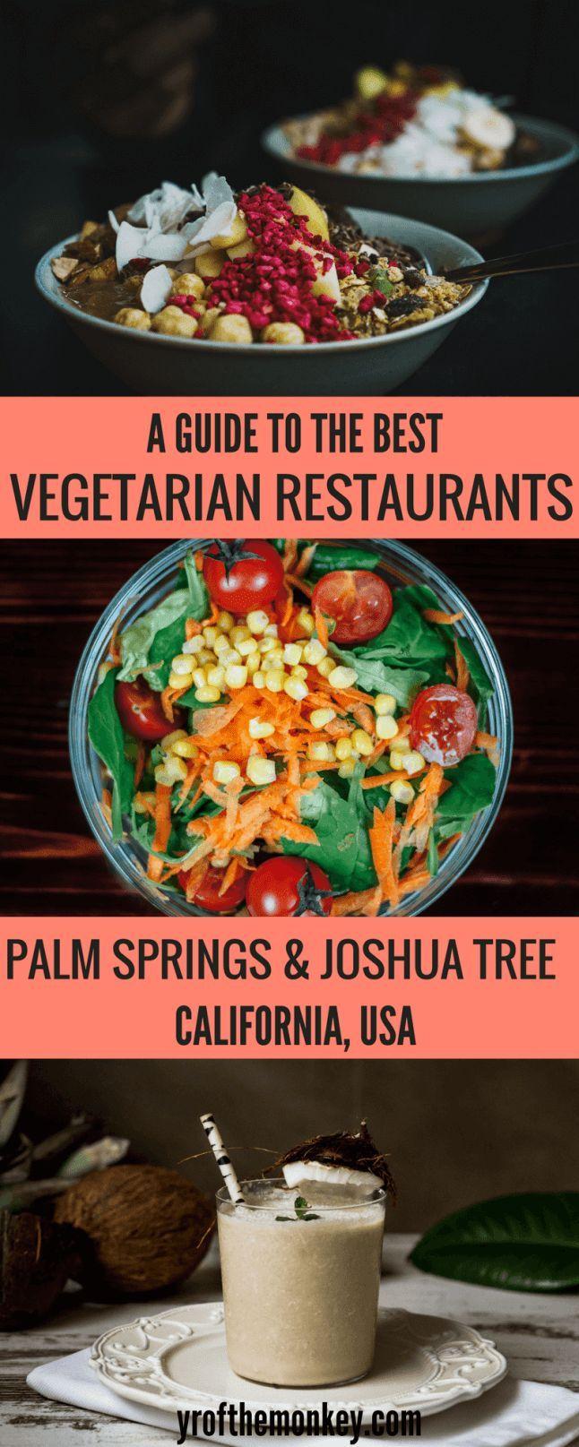 Vegetarian Restaurants Palm Springs And Joshua Tree Restaurants Foodie Travel Travel Food