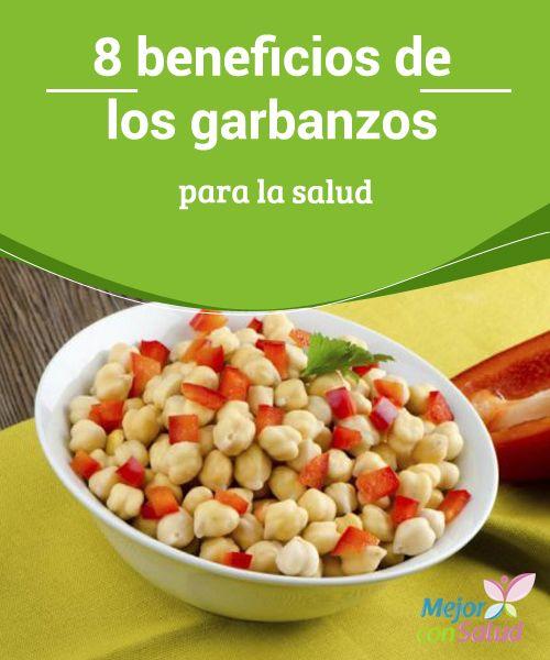 8 beneficios de los garbanzos para la salud  Al hablar de legumbres, existen muy pocas que sean tan famosas como lo son los garbanzos.