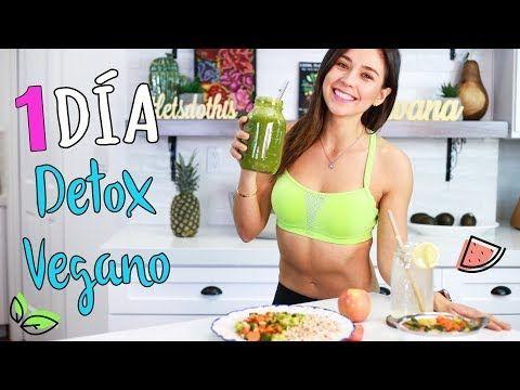 DETOX VEGANO DE 1 DÍA   Desayuno, Comida y Cena - YouTube