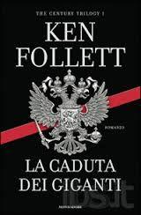 """Ken Follet, """"La caduta dei giganti"""", avvicente e fuori uno. Io continuo con la saga, oramai mi sono innamorata di troppi personaggi"""