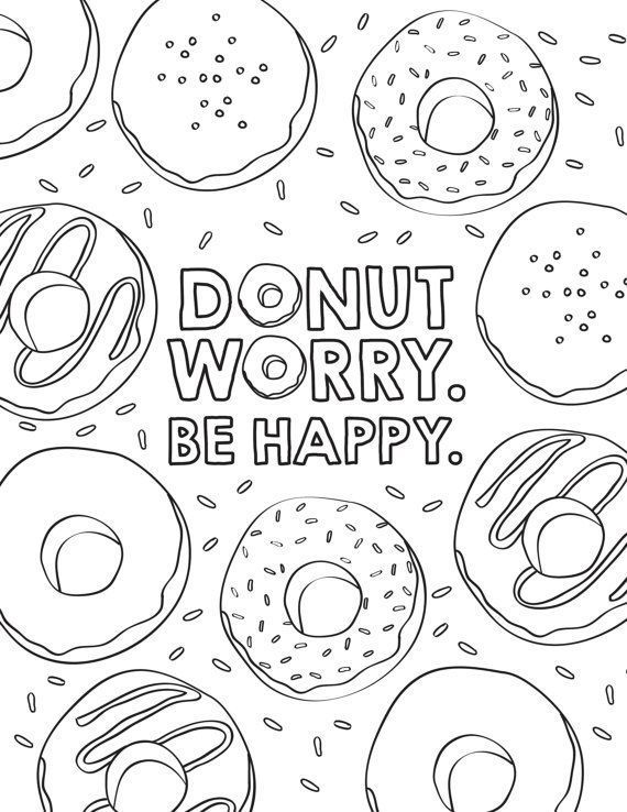 Dont Worry Be Happy Donut Coloring Pages Printable Coloring Pages For Kids Birthday Coloring Pages Quote Coloring Pages Donut Coloring Page