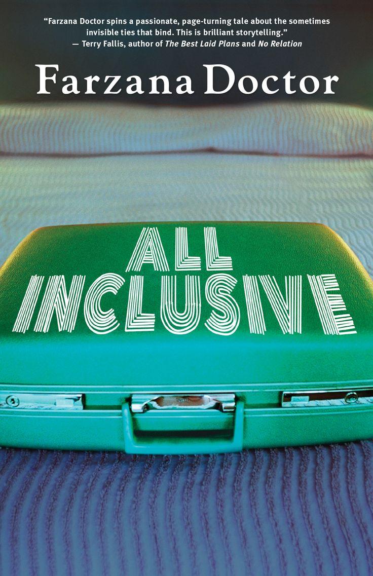 All Inclusive, by Farzana Doctor (Dundurn) https://www.dundurn.com/books/All-Inclusive