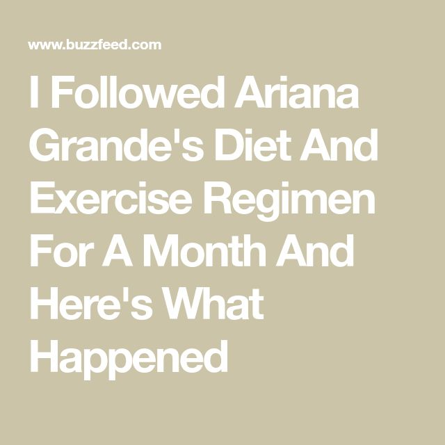 I Followed Ariana Grande's Diet And Exercise Regimen For A Month And Here's What Happened