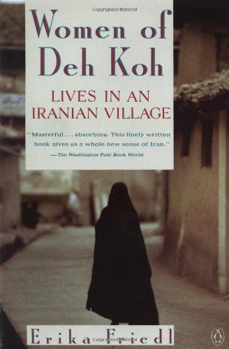 literary analysis of the book woman of deh koh by erika friedl If looking for the book the women of deh koh: lives in an iranian village by erika friedl in pdf format, in that case you come on to correct site.