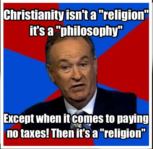 Being a fiscal conservative and social independent, I actually like O'Reilly and think he tries to do a lot of good for the American people in general (while making money at it, which I don't begrudge), but when it comes to Christianity, I, as an atheist (yeah...a conservative atheist), I find him to be a total irrational dork and often a complete self-deluding dick. Other than that, as I said, I think he's OK.