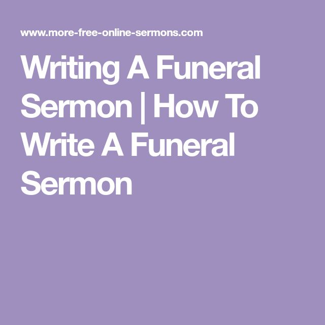 Writing A Funeral Sermon | How To Write A Funeral Sermon