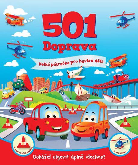 Kniha: 501 Doprava - Velká pátračka pro bystré děti (autor neuvedený) | bux.sk