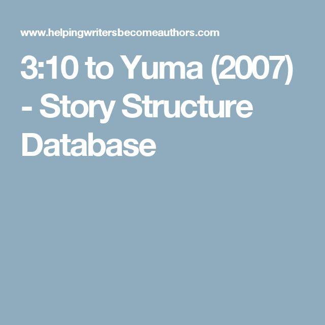 3:10 to Yuma (2007) - Story Structure Database