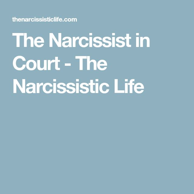 The Narcissist in Court - The Narcissistic Life