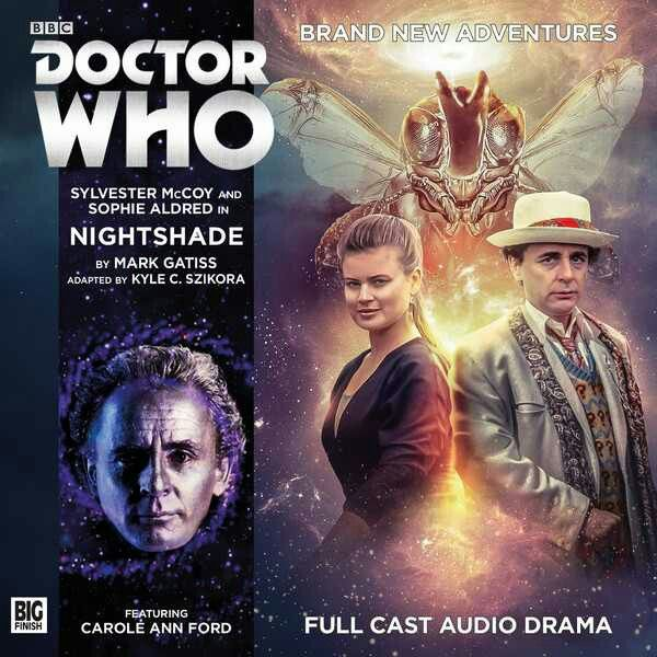 9, Nightshade: Starring Sylvester McCoy as the Doctor and Sophie Aldred as Ace with Carole Ann Ford as Susan