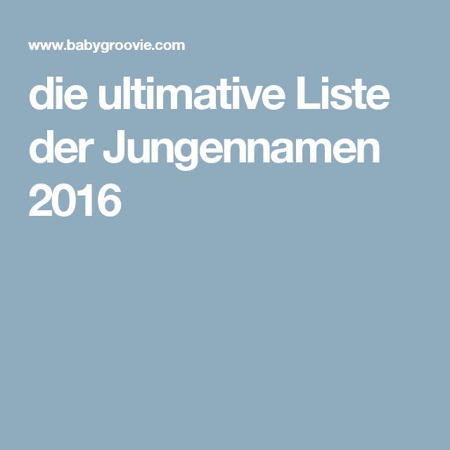 die ultimative Liste der Jungennamen 2016