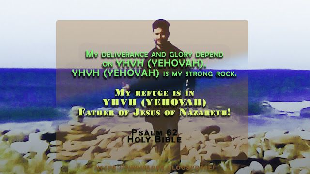 YHVH (YEHOVAH) Padre: YHVH (YEHOVAH) My Strong Rock.
