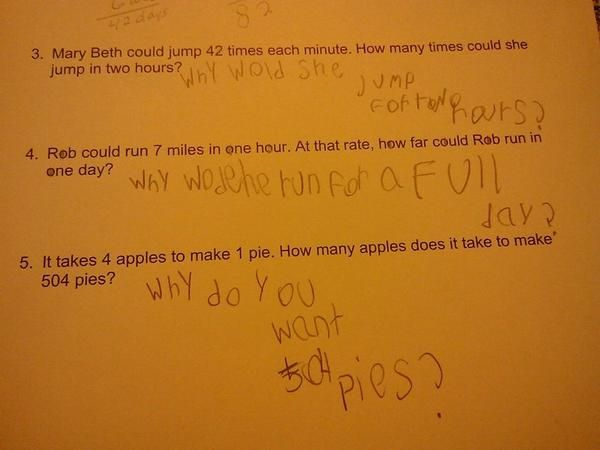 Can't blame a kid for questioning the premise behind some of these word problems.