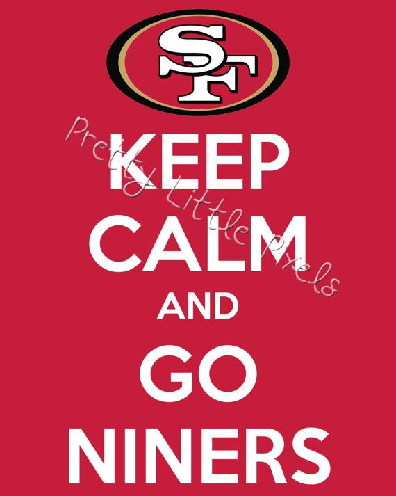 Instant Download Keep Calm And Go Niners 8x10 Print San Francisco 49ers Football