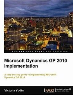 Microsoft Dynamics GP 2010 Implementation free download by Yudin Victoria ISBN: 9781849680325 with BooksBob. Fast and free eBooks download.  The post Microsoft Dynamics GP 2010 Implementation Free Download appeared first on Booksbob.com.
