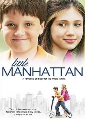 little manhattan -- he is so cute and they are a cute couple and they are really good actors nicely done with this movie