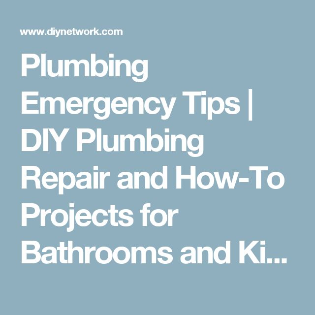 Plumbing Emergency Tips | DIY Plumbing Repair and How-To Projects for Bathrooms and Kitchens | DIY