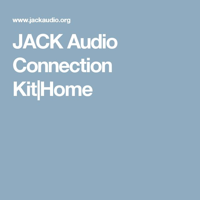 JACK Audio Connection Kit|Home