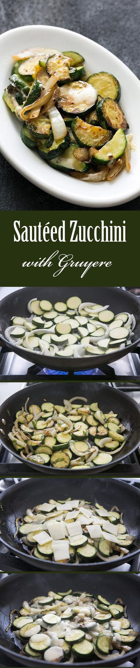 Sautéed Zucchini with Gruyere ~ Simple sauteed zucchini recipe with ...