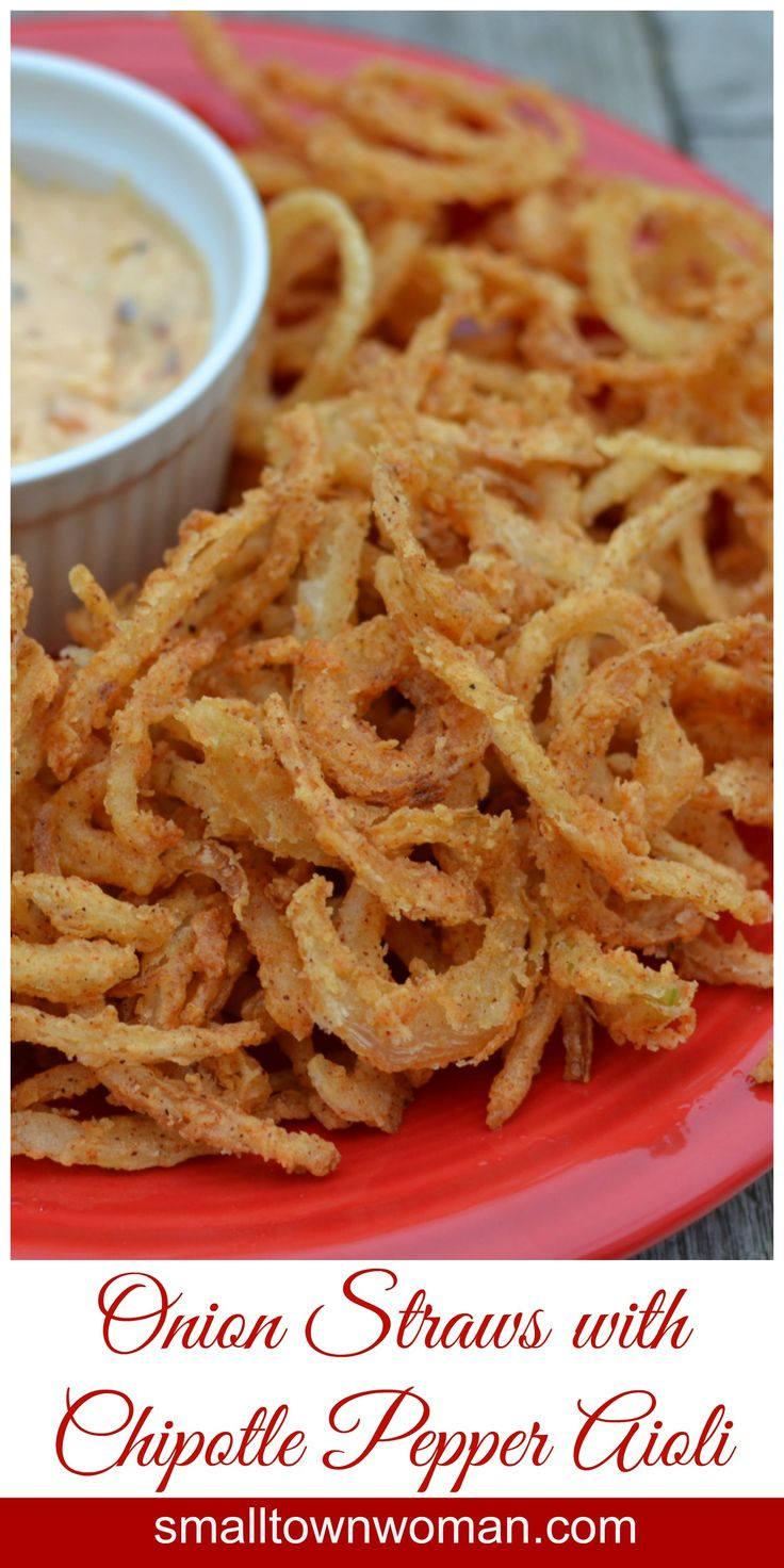 These little guys are delish.  There is just a special place in my heart for little bits of onion dipped in spicy flour and fried to perfection.  Now add a Chipotle Pepper Aioli dipping sauce and my heart goes pitter-patter!!!