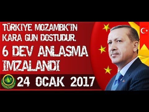 """Cumhurbaşkanı Erdoğan,""""Türkiye, Mozambik'in Kara Gün Dostudur"""" 24 Ocak 2017"""