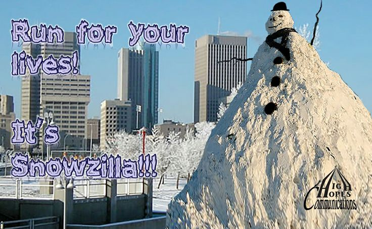 It's Snowzilla www.highhopescommunications.ca