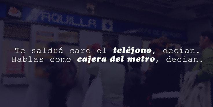 #Hablar como #Cajera del #Metro: Dícese de la acción de abusar del #Teléfono como medio de comunicación, o de exhibición; hablar todo el día, no despegarse del celular, etcétera. #Humor #Experiencias #LaExperienciaAndrea #Quotes #Frases
