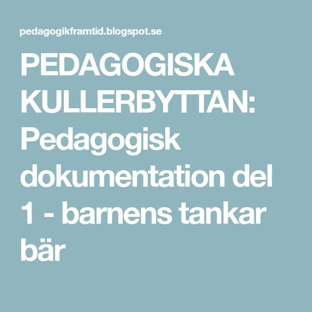 PEDAGOGISKA KULLERBYTTAN: Pedagogisk dokumentation del 1 - barnens tankar bär