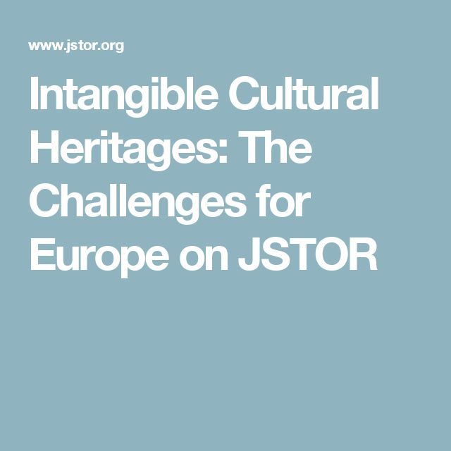 Intangible Cultural Heritages: The Challenges for Europe on JSTOR