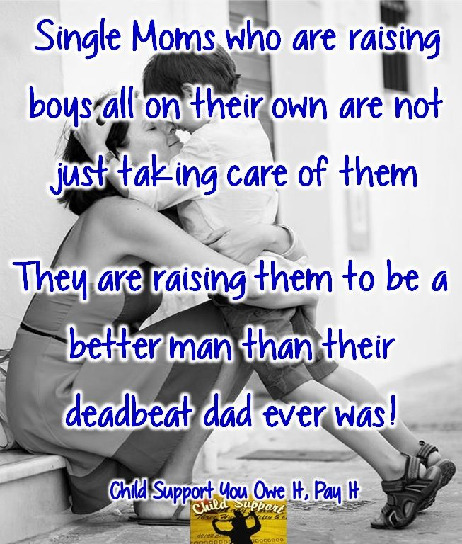 Single Moms are raising boys to be better men than their deadbeat dads ever were