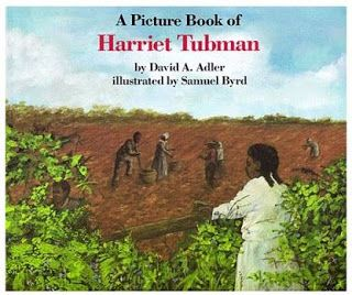 Head Over Heels For Teaching: Mentor Text-A Picture Book of Harriet Tubman