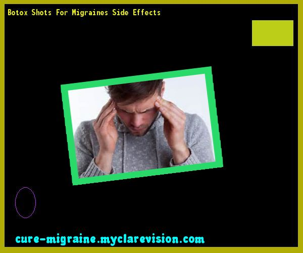 Botox Shots For Migraines Side Effects 155502 - Cure Migraine