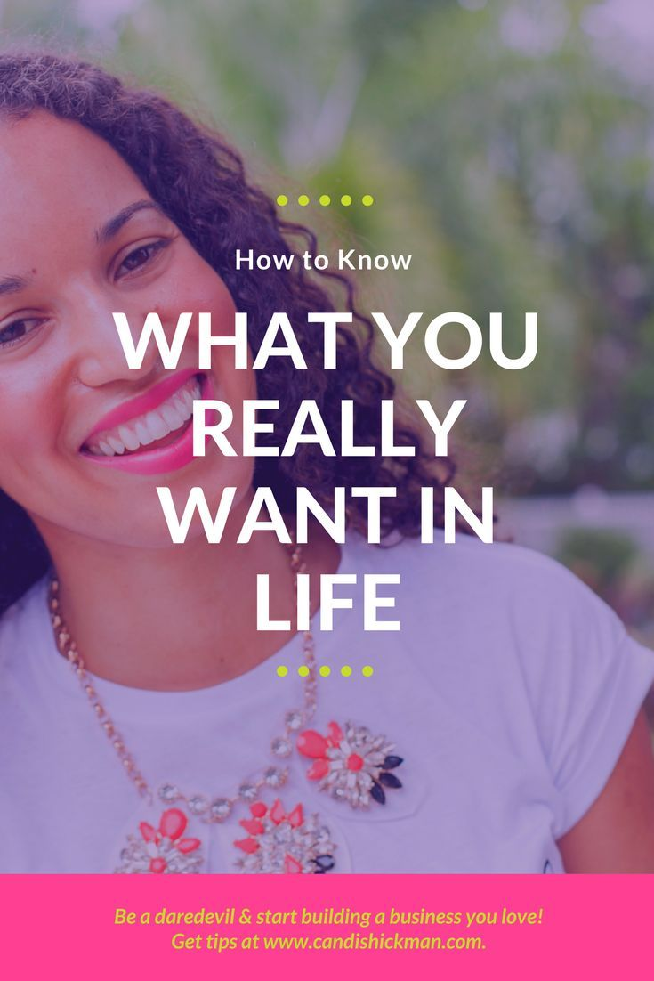 How to Know What You Really Want in Life // Candis Hickman