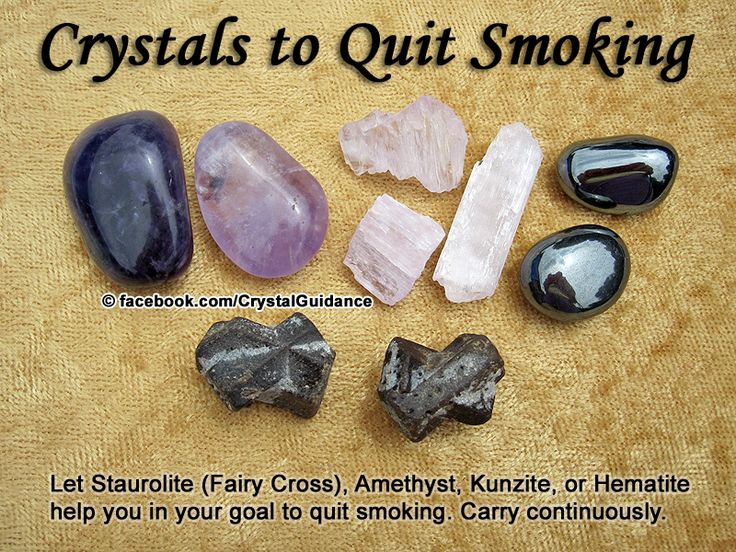 Crystal Guidance: Crystal Tips and Prescriptions - Smoking. Top Recommended Crystals: Staurolite (Fairy Cross), Amethyst, Kunzite, or Hematite Additional Crystal Recommendations: Botswana Agate, Picture Jasper, or Blue Chalcedony.