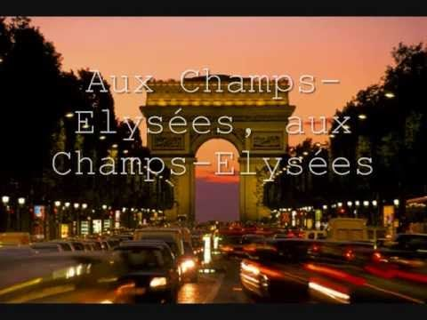 Joe Dassin, Champs Elysées Lyrics. All these years later, I can still hear my French III teacher at Towson High singing this song - thanks Miss Tucker, I can't get it out of my head!!! ;-)