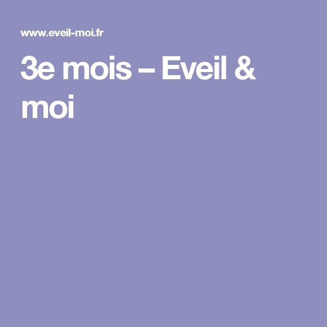 3e mois – Eveil & moi