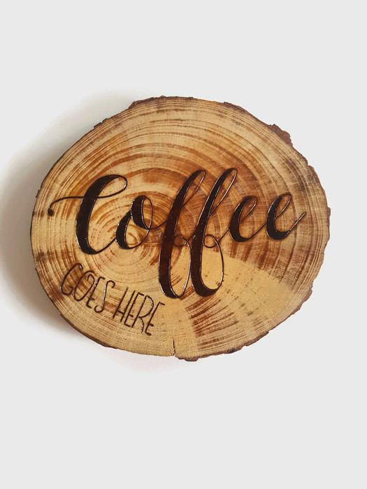 Coffee Goes Here Wooden Coaster, Natural Coaster, Pyrography, Coffee, Wood Burning, Wood Burned Art, Wood Slice, Coffee Typography