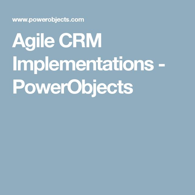Agile CRM Implementations - PowerObjects