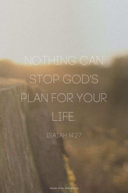 Nothing can stop God's plan for your life. - Isaiah 14:27 | Alex made this with Spoken.ly