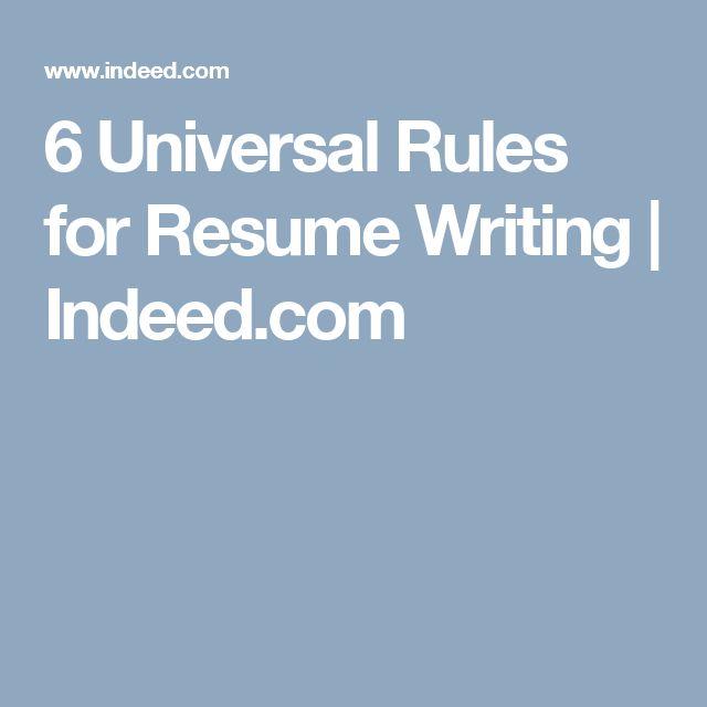 6 Universal Rules For Resume Writing Indeedcom