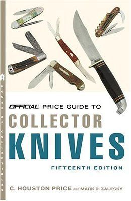 C. HOUSTON PRICE, MARK D. ZALESKY - Official Price Guide to Collector Knives,