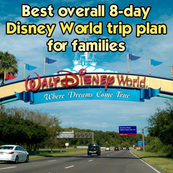 The best 8 day general Disney World trip plan for families - Includes where to stay, what to eat and how to tour
