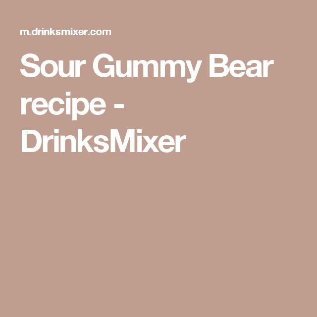 Sour Gummy Bear recipe - DrinksMixer