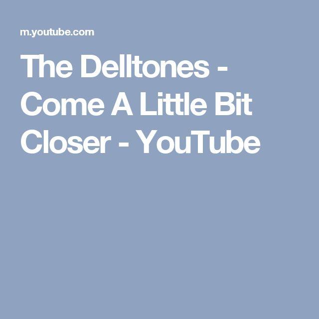 The Delltones - Come A Little Bit Closer - YouTube