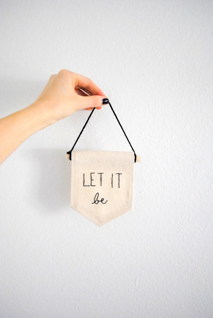 LET IT BE - Embroidered Mini Banner - 4 x 5inches - Canvas Wall Hanging by SharpToothStudio on Etsy