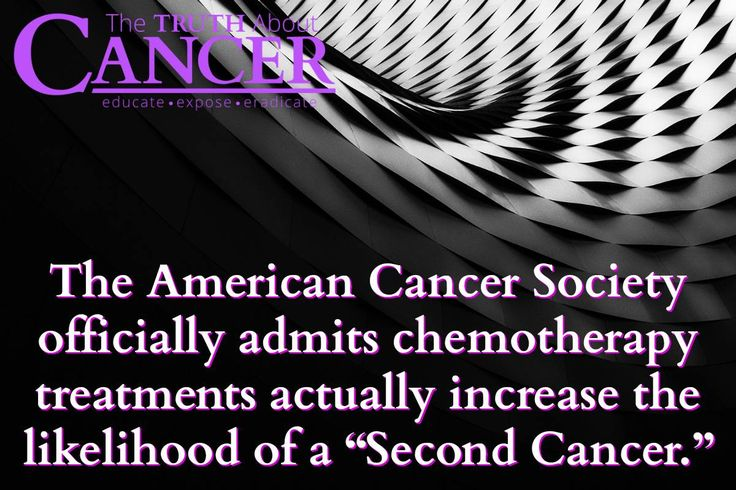 "The American Cancer Society officially admits chemotherapy treatments actually increase the likelihood of a ""Second Cancer."" They sure have! So why are so many people still poisoning themselves this way when there is a better way? Please re-pin to support us on our mission to educate, expose, and eradicate cancer! // The Truth About Cancer <3"