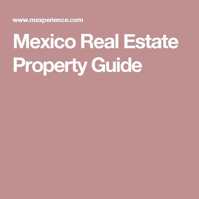 Mexico Real Estate Property Guide