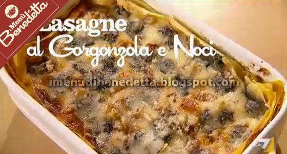 Lasagne Gorgonzola e Noci | la ricetta di Benedetta Parodi